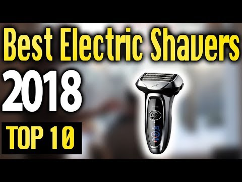 Best Electric Shavers 2018 🔥 TOP 10 🔥