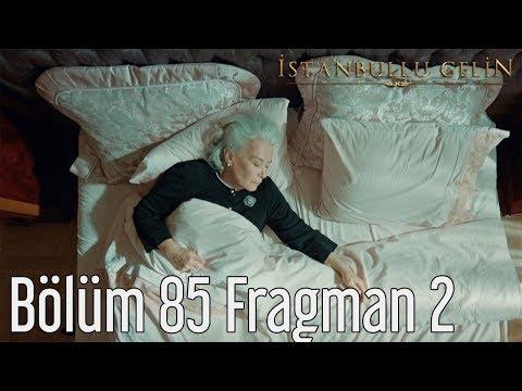 İstanbullu Gelin 85. Bölüm 2. Fragmanı