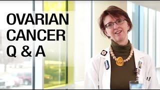 Ovarian Cancer Q & A
