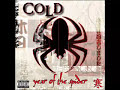 Artist: Cold Song: Suffocate Album: The Year Of The Spider.