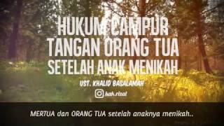 Video HUKUM CAMPUR TANGAN ORANG TUA SETELAH ANAK MENIKAH - Ust. Khalid Basalamah MP3, 3GP, MP4, WEBM, AVI, FLV Januari 2018