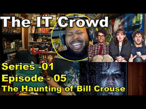 The IT Crowd: Season 1, Episode 5 The Haunting of Bill Crouse Reaction