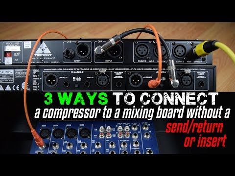 3 Ways To Connect A Compressor To A Mixing Board (Without a Send/Return or Insert)