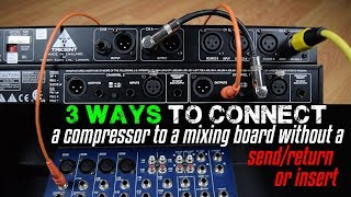 Video 3 Ways To Connect A Compressor To A Mixing Board (Without a Send/Return or Insert) MP3, 3GP, MP4, WEBM, AVI, FLV September 2018