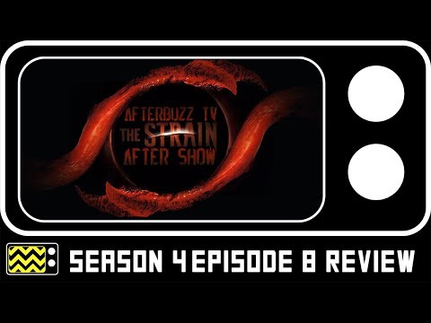 The Strain Season 4 Episode 8 Review & AfterShow | AfterBuzz TV
