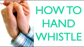 How to Hand Whistle