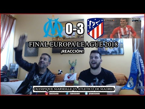 OLYMPIQUE MARSELLA VS ATLETICO MADRID 0-3 EUROPA LEAGUE FINAL 2018 | REACCIONES