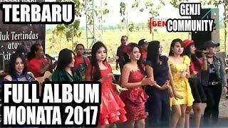 FULL ALBUM MONATA GENJI  2017 Live in KAYEN PATI 16 JILI 2017