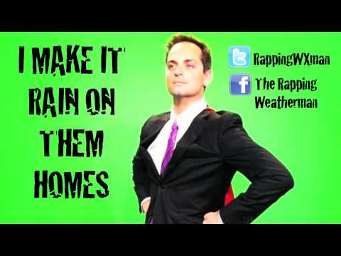 The Rapping Weatherman - I Make It Rain On Them Homes (AUDIO)