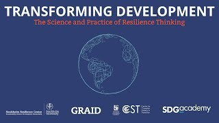 Transforming Development - The Science and Practice of Resilience Thinking
