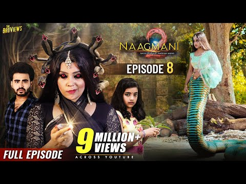 Naagmani 2 (नागमणि 2) - Episode 8 | FULL EPISODE | Naagin 5 | Naag Money - Season 2 | The BroViews