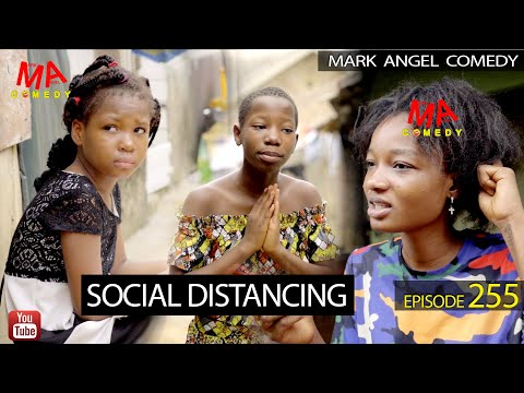SOCIAL DISTANCING (Mark Angel Comedy) (Episode 255)