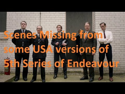 Scenes Missing from some USA versions of  5th Series of Endeavour