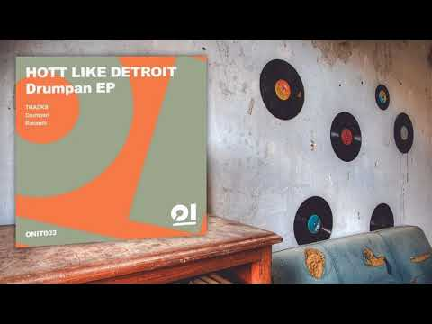 Hott Like Detroit - Drumpan (Original Mix)