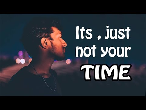 Urging To Start , Fear of Failure ! -Its not your Time.   Motivational