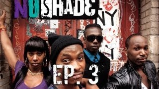 No Shade - Ep 3 - No Roaches