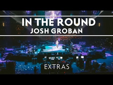 Josh Groban - In The Round Rehearsals: 4 [Extras]