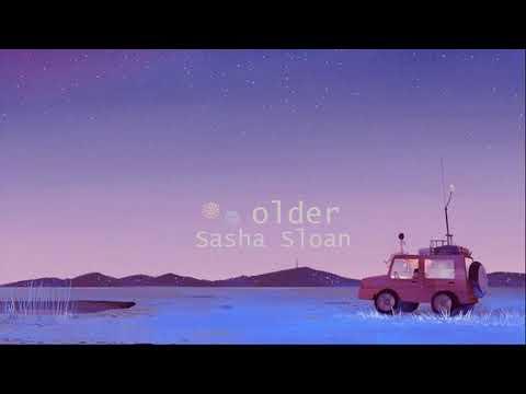 [vietsub] Older - Sasha Sloan - Thời lượng: 3 phút, 13 giây.