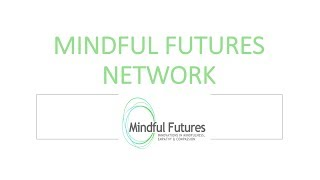 Mindful Futures Network launch part 1
