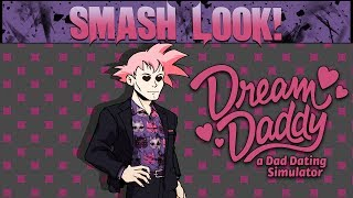 Dream Daddy: A Dad Dating Simulator is a game where you play as a Dad and your goal is to meet and romance other hot Dads. Are you ready? Hi ready, I'm Dad. You guys owe me for this...Grab the game here - http://store.steampowered.com/app/654880/Dream_Daddy_A_Dad_Dating_Simulator/Want more awesome content? Check out below!Subscribe for more - https://tinyurl.com/jaz5rfpSmash GaminG!! Discord - https://discord.gg/zwEVdFESupport The Channel On Patreon - https://www.patreon.com/smashgaming999Smash Look! Playlist! - http://tinyurl.com/c3ujr4cForts Playlist - https://tinyurl.com/lrqxx9sCarrier Deck Playlist - https://tinyurl.com/ybnmxa6nForts Campaign Playlist - https://tinyurl.com/lzefv4oCities Skylines: Mass Transit Playlist - https://tinyurl.com/l4wubtwBirthdays The Beginning Playlist - https://tinyurl.com/kxavk2cAirships: Conquer The Skies Playlist - https://tinyurl.com/h6t3so4Airships: Conquer The Skies Cataclystic Expansion Mod Playlist - https://tinyurl.com/muc8odzSimAirport Season 2 Playlist - https://tinyurl.com/kgddfukDawn of War 3 Playlist - https://tinyurl.com/n48ghgbArk: Survival Evolved Season 2 Playlist - http://tinyurl.com/hn9pr6zComment, like & subscribe, give feed back, have fun and check out below for more great content!Follow on Twitter, Facebook, Twitch, Steam or grab some merch!Merch - http://smashgaming999.spreadshirt.co.ukSteam - http://steamcommunity.com/groups/SmashGmainGTwitter - https://twitter.com/Frazzz101Facebook - http://www.facebook.com/SmashGaming999Twitch - http://www.twitch.tv/frazzz1
