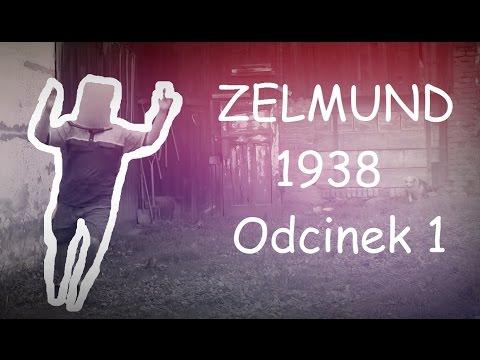 Zelmund 1938 – Odc. 1