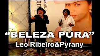 "Léo Ribeiro e Pyrany cantam""Beleza pura"" de Batisteli / Zancopé Simões / Onivaldo no Programa Eliane Camargo exibido dia 30 de abril de 2017 no Canal do boi."