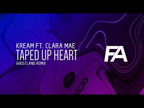 KREAM ft. Clara Mae - Taped Up Heart (Ghostland Remix)