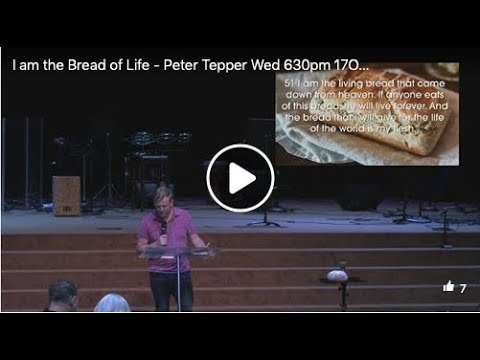 I Am The Bread Of Life - Peter Tepper Wed 630pm 17OCT2018