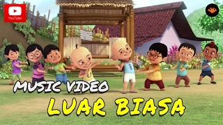 Video Upin & Ipin - Luar Biasa (Official Music Video) MP3, 3GP, MP4, WEBM, AVI, FLV Juni 2018