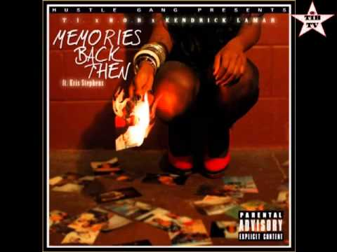 T.I. - Memories Back Then (Ft. B.o.B, Kendrick Lamar & Kris Stephens) - FINAL