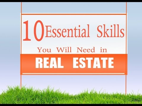 Real Estate Agents – How to be a Real Estate Agent – 10 Key Skills