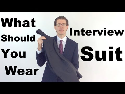Interview Suit: What Should You Wear?