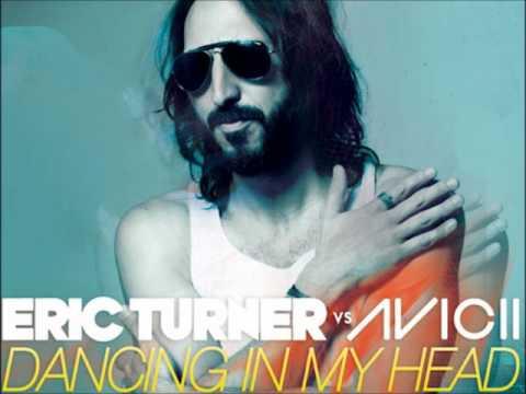 Eric Turner vs. Avicii – Dancing In My Head (Tom Hangs Remix)