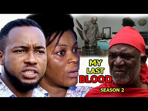 My Last Blood Season 2 - Chacha Eke 2018 Latest Nigerian Nollywood Movie Full HD