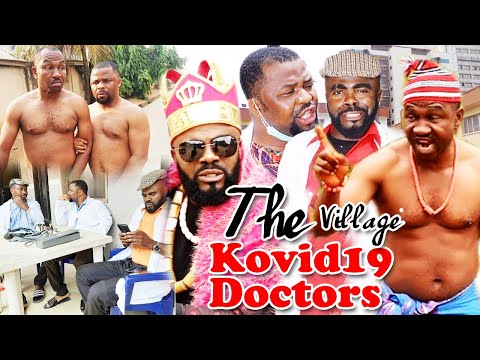 The Village Kovid19 Doctors Part 1&2 - Chief Imo & Dike Osinachi Latest Nigerian Nollywood Movies.
