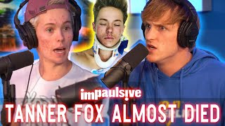 TANNER FOX LOOKED DEATH IN THE FACE - IMPAULSIVE EP. 20