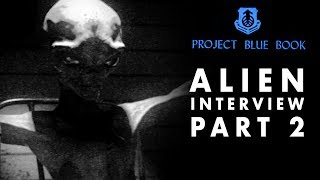 Alien Interview Part 2   Meaning of Life Revealed   Project Blue Book