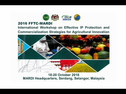 Highlights of 2016 FFTC-MARDI International Workshop on Effective IP Protection and Commercialization Strategies for Agricultural Innovation