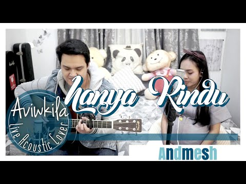 Andmesh - Hanya Rindu (Live Acoustic Cover By Aviwkila)