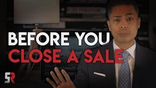 Closing A SaleChecklist:Do THIS before attempting to Close A Sale!