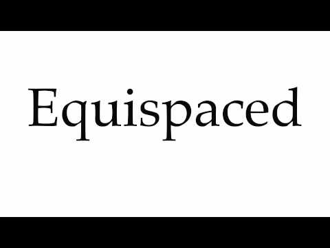 How to Pronounce Equispaced