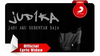 Download lagu Judika - Jadi Aku Sebentar Saja [Official Lyric Video] Mp3