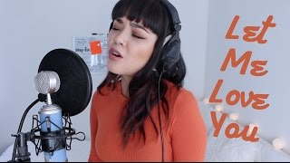Get this cover on iTunes: https://itunes.apple.com/us/album/let-me-love-you-single/id1178190445Get my single #MissUnderstood on iTunes: http://apple.co/2f0u242Connect with me:http://www.twitter.com/alyssabernalhttp://www.instagram.com/bernalyssahttp://www.facebook.com/alyssabernalhttp://www.soundcloud.com/alyssabriannebernalOrder personalized autograph or video message here:http://www.socialink.me/alyssabernalMy latest EP SLIP https://itunes.apple.com/us/album/slip-ep/id1081118124Amazon: http://amzn.to/1SJuxjbGoogle Play: http://bit.ly/1ownWM5