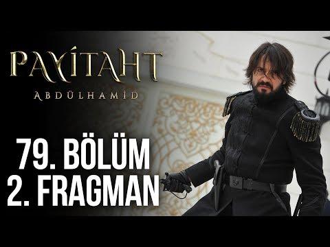 Payitaht Abdülhamid 79. Bölüm 2. Fragmanı