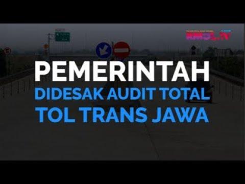 Pemerintah Didesak Audit Total Tol Trans Jawa