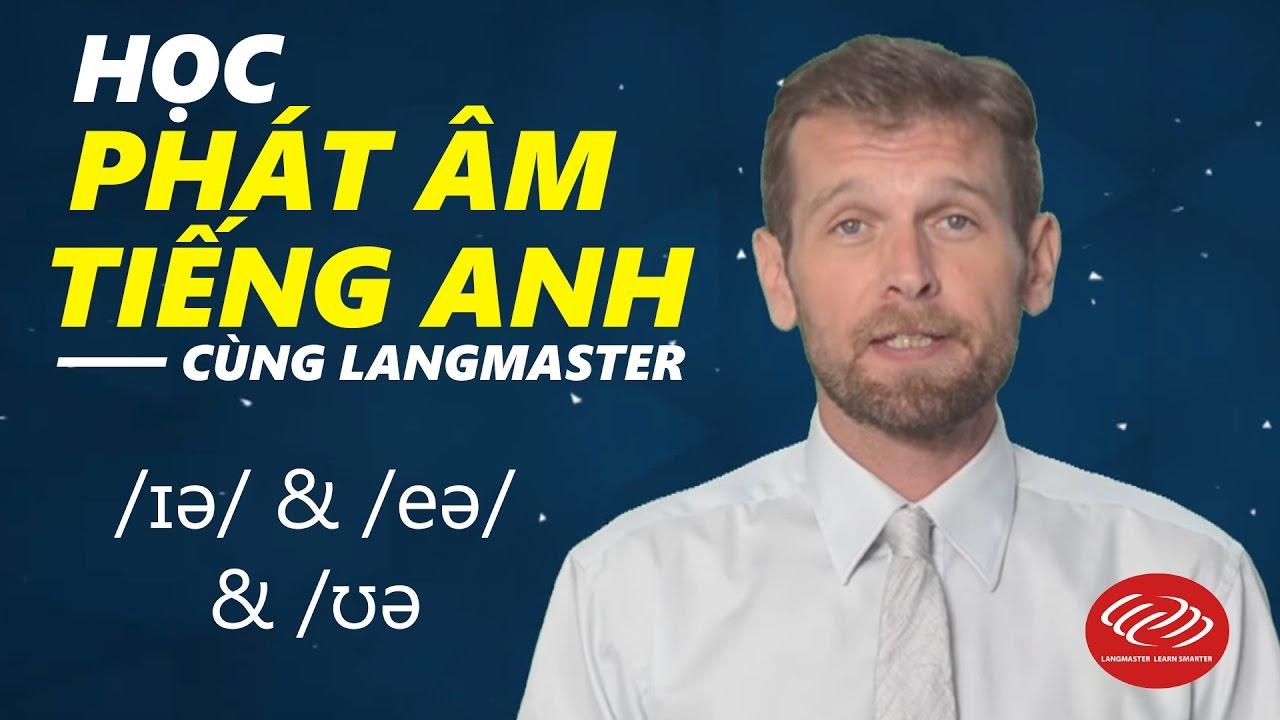Học phát âm tiếng Anh chuẩn qua Video - /ɪə/ /eə/ & /ʊə
