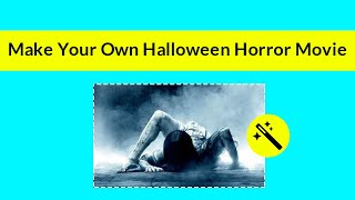 Halloween - How To Make A Halloween Horror Movie By Yourself?