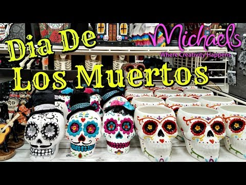 Shop With Me Dia De Los Muertos At Michaels 2017