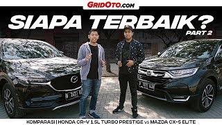 Video Komparasi Mazda CX-5 Elite VS Honda CR-V 1.5L Turbo Prestige | GridOto | Part 2 MP3, 3GP, MP4, WEBM, AVI, FLV September 2018