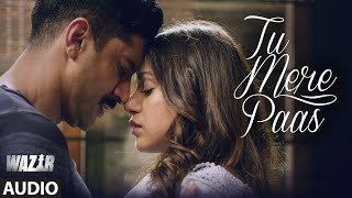 Nonton Tu Mere Paas FULL AUDIO Song | Wazir 2016 | Ankit Tiwari | Farhan Akhtar, Aditi Rao Hyadari Film Subtitle Indonesia Streaming Movie Download
